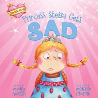 Princess Stella Gets Sad - Molly Martin