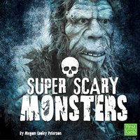 Super Scary Monsters - Megan Cooley Peterson