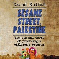 Sesame Street, Palestine - Daoud Kuttab
