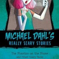 The Phantom on the Phone - Michael Dahl