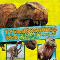 Tyrannosaurus Rex and Its Relatives - Megan Cooley Peterson