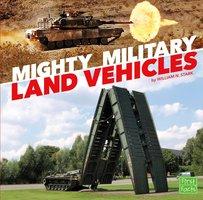 Mighty Military Land Vehicles - William Stark