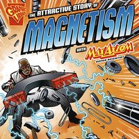 The Attractive Story of Magnetism with Max Axiom, Super Scientist - Andrea Gianopoulos