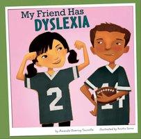 My Friend Has Dyslexia - Amanda Tourville