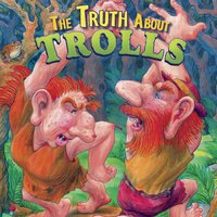 The Truth About Trolls - Thomas Troupe