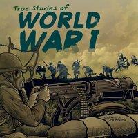 True Stories of World War I - Nel Yomtov