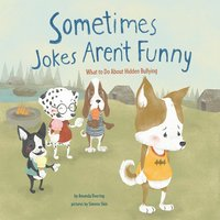 Sometimes Jokes Aren't Funny - Amanda Doering