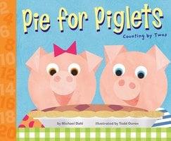 Pie for Piglets - Michael Dahl