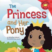 The Princess and Her Pony - Shirley Raye Redmond