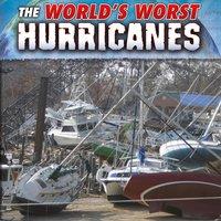The World's Worst Hurricanes - John R. Baker