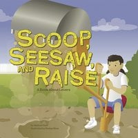Scoop, Seesaw, and Raise - Michael Dahl