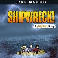 Shipwreck! - Jake Maddox