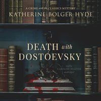 Death with Dostoevsky - Katherine Bolger Hyde