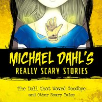 The Doll that Waved Goodbye - Michael Dahl
