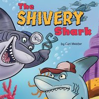 The Shivery Shark - Cari Meister