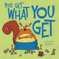 You Get What You Get - Julie Gassman