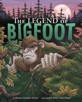The Legend of Bigfoot - Thomas Troupe