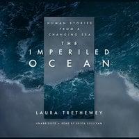 The Imperiled Ocean - Laura Trethewey