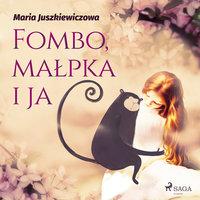 Fombo, małpka i ja - Maria Juszkiewiczowa