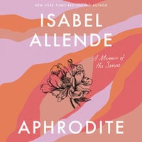 Aphrodite: A Memoir of the Senses - Isabel Allende