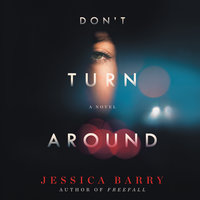 Don't Turn Around: A Novel - Jessica Barry