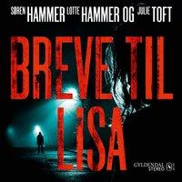 Breve til Lisa - Lotte og Søren Hammer, Julie Toft