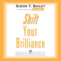 Shift Your Brilliance - Simon T. Bailey