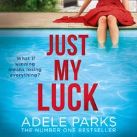 Just My Luck - Adele Parks