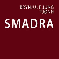 Smadra - Brynjulf Jung Tjønn