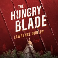 The Hungry Blade - Lawrence Dudley