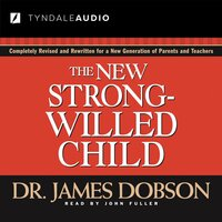 The New Strong-Willed Child - James C. Dobson
