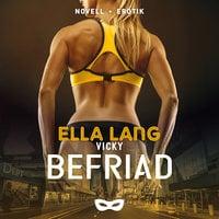 Vicky: Befriad - Ella Lang