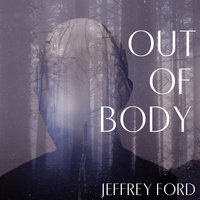 Out of Body - Jeffrey Jeffrey