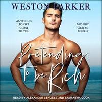 Pretending to Be Rich - Weston Parker