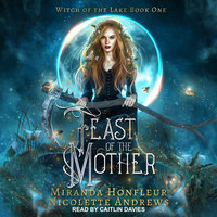 Feast of the Mother - Miranda Honfleur, Nicolette Andrews