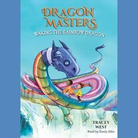 Waking the Rainbow Dragon - Tracey West