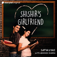 Shishir's Girlfriend - Satya Vyas