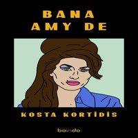 Bana Amy De - Kosta Kortidis