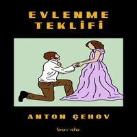 Evlenme Teklifi - Anton Çehov