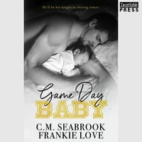 Game Day Baby - Frankie Love, C.M. Seabrook
