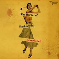 The Murder of Marion Miley - Beverly Bell
