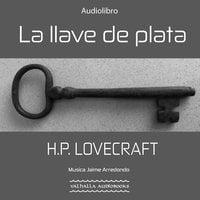La llave de plata - H.P. Lovecraft