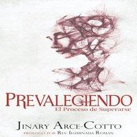 Prevaleciendo: El Proceso de Superarse - Jinary Arce-Cotto