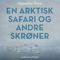 En arktisk safari og andre skrøner - Jørn Riel