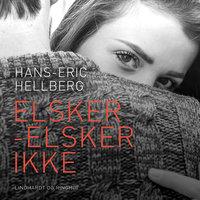 Elsker - elsker ikke - Hans-Eric Hellberg