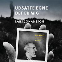 Udsatte egne - det er mig - Lars Johansson