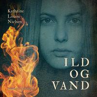 Ild og vand - Kathrine Louise Nielsen