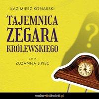 Tajemnica zegara królewskiego - Kazimierz Konarski