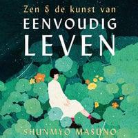 Zen & de kunst van eenvoudig leven - Shunmyo Masuno