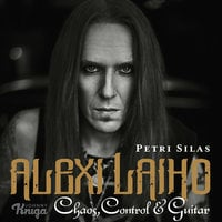 Alexi Laiho – Chaos, Control & Guitar - Petri Silas